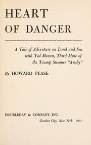"Cover of: Heart of danger: a tale of adventure on land and sea with Tod Moran, third mate of the tramp steamer ""Araby,"""