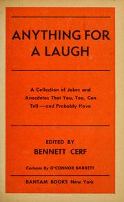 Cover of: Anything for a laugh: a collection of jokes and anecdotes that you, too, can tell and probably have