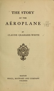 Cover of: The story of the aëroplane