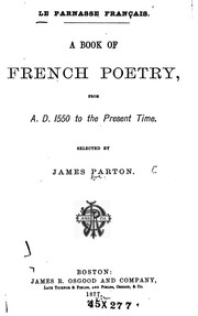 Cover of: Le Parnasse français: A book of French poetry, from A. D. 1550 to the present time.