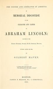 Cover of: The uniter and liberator of America: a memorial discourse on the character and career of Abraham Lincoln, delivered in the North Russell Street M.E. Church, Boston, Sunday, April 23, 1865