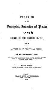 Cover of: A treatise on the organization and jurisdiction of the Supreme, circuit and district courts of the United States