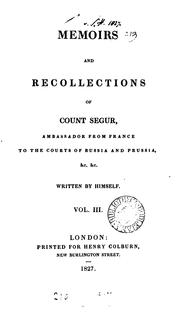 Cover of: Memoirs and recollections of Count Ségur ... ambassador to the courts of Russia and Prussia, etc., etc.