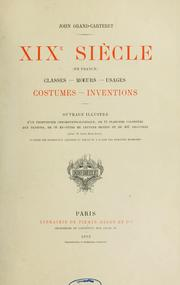 Cover of: XIXe siècle (en France): classes--mœurs--usages--costumes--inventions