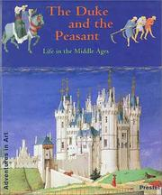 Cover of: The duke and the peasant: life in the Middle Ages : the calendar pictures in the Duc de Berry's Très riches heures