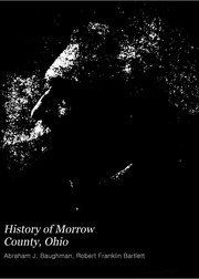 Cover of: History of Morrow County, Ohio