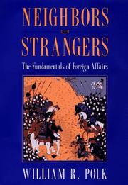 Cover of: Neighbors & strangers: the fundamentals of foreign affairs