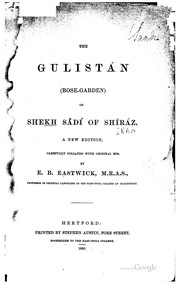 Cover of: The Gulistán (Rose-garden) of Shekh Sâdí of Shíráz