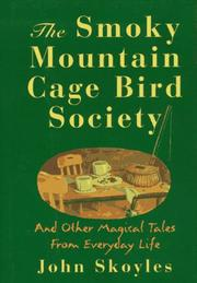 Cover of: The Smoky Mountain Cage Bird Society and other magical tales from everyday life