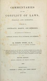 Cover of: Commentaries on the conflict of laws, foreign and domestic, in regard to contracts, rights, and remedies, and especially in regard to marriages, divorces, wills, successions, and judgments