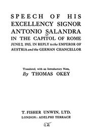 Cover of: Speech of His Excellency Signor Antonio Salandra in the Capitol of Rome, June 2, 1915, in reply to the Emperor of Austria and the German chancellor