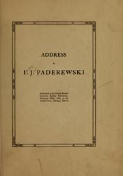 Cover of: Address by I. J. Paderewski, delivered at the Polish benefit concert, Sunday afternoon, February fifth, 1916, at the Auditorium, Chicago, Illinois