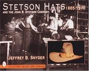 Cover of: Stetson hats and the John B. Stetson Hat Company, 1865-1970