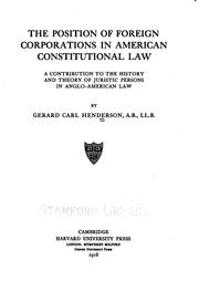 Cover of: The position of foreign corporations in American constitutional law: a contribution to the history and theory of juristic persons in Anglo-American law.