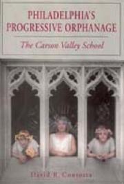 Cover of: Philadelphia's progressive orphanage: the Carson Valley School