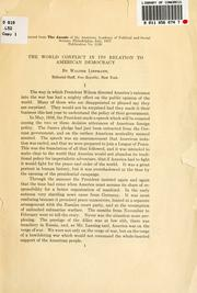 Cover of: The world conflict in its relation to American democracy: an address reprinted from the July, 1917, number of the Annals of the American academy of political and social science