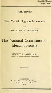 Cover of: Some phases of the mental hygiene movement and the scope of the work of the National Committee for Mental Hygiene