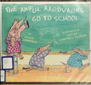 Cover of: The awful aardvarks go to school