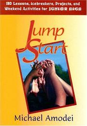 Cover of: Jump start: 180 lessons, icebreakers, projects, and weekend activities for junior high