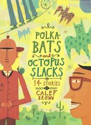 Cover of: Polkabats and Octopus Slacks
