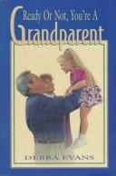 Cover of: Ready or not, you're a grandparent