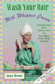 Cover of: Wash your hair with whipped cream: and hundreds more offbeat uses for even more brand-name products