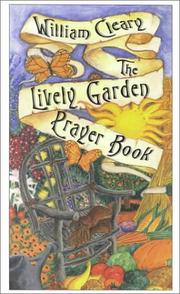 Cover of: The lively garden prayer book: prayers of backyard creation from A to Z