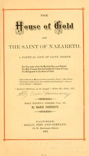 Cover of: The house of gold and the Saint of Nazareth: A poetical life of Saint Joseph ...