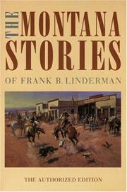 Cover of: The Montana stories of Frank B. Linderman