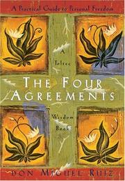 Cover of: The four agreements: a practical guide to personal freedom