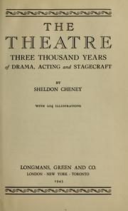 Cover of: The theatre: three thousand years of drama, acting and stagecraft