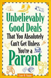 Cover of: Unbelievably good deals that you absolutely can't get unless you're a parent