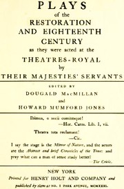 Cover of: Plays of the restoration and eighteenth century as they were acted at the theatres-royal by Their Majesties' servants