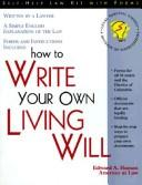 Cover of: How to write your own living will: with forms