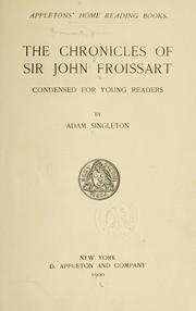 Cover of: The chronicles of Sir John Froissart condensed for young readers