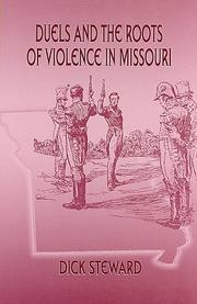 Cover of: Duels and the roots of violence in Missouri