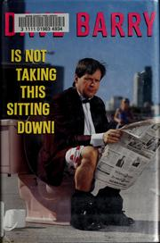 Cover of: Dave Barry Is Not Taking This Sitting Down