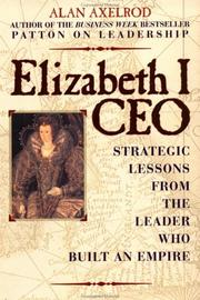 Cover of: Elizabeth I CEO: Strategic Lessons from the Leader Who Built an Empire