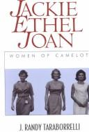 Cover of: Jackie, Ethel, Joan: women of Camelot