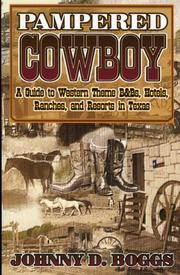 Cover of: Pampered cowboy: a guide to western theme B&Bs, hotels, ranches, and resorts in Texas