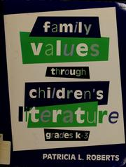 Cover of: Family values through children's literature, grades K-3