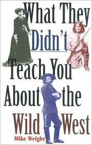 Cover of: What they didn't teach you about the wild West