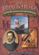 Cover of: Sir Francis Drake and the foundation of a world empire