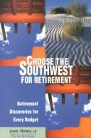 Cover of: Choose the Southwest for retirement: retirement discoveries for every budget