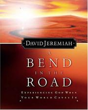 Cover of: A Bend in the Road: Experiencing God When Your World Caves In