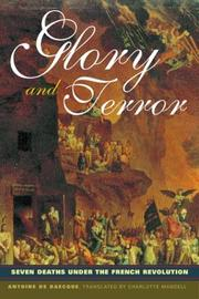 Cover of: Glory and terror: seven deaths under the French Revolution