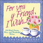 Cover of: For you my friend, I wish--