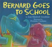Cover of: Bernard goes to school