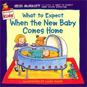 Cover of: What to expect when the new baby comes home