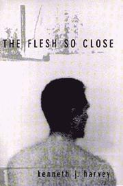 Cover of: The flesh so close